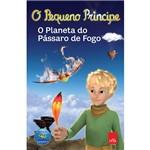 Livro - o Pequeno Príncipe: o Planeta do Pássaro de Fogo