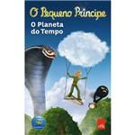 Livro - o Pequeno Príncipe: o Planeta do Tempo