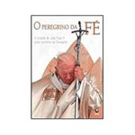 Livro - o Peregrino da Fé - a Cruzada de João Paulo II