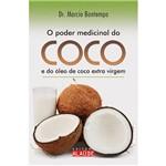 Livro - o Poder Medicinal do Coco: e do Óleo de Coco Extra Virgem