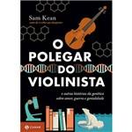 Livro - o Polegar do Violinista: e Outras Histórias da Genética Sobre Amor, Guerra e Genialidade