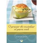Livro - o Prazer de Cozinhar só para Você