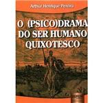 Livro - o (Psico)Drama do Ser Humano Quixotesco