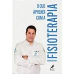 Livro - o que Aprendi com a Fisioterapia