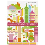 O que é uma Cidade Criativa?