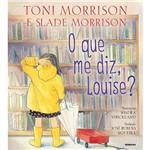 Livro - o que me Diz, Louise?