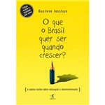 Livro - o que o Brasil Quer Ser Quando Crescer?