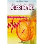 Livro - o que Você Deve Saber Sobre Obesidade