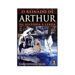 Livro - o Reinado de Arthur - da História à Lenda