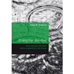 Livro - o Respirar dos Dias: uma Reflexão Filosófica Sobre a Experiência do Tempo