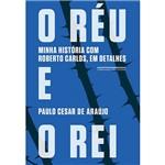 Livro - o Réu e o Rei: Minha História com Roberto Carlos, em Detalhes