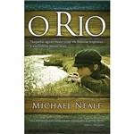 Livro - o Rio: Naquelas Águas Misteriosas Ele Buscou Respostas ... e Encontrou Muito Mais