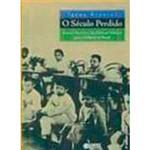 Livro - o Século Perdido: Raízes Históricas das Políticas para a Infância no Brasil