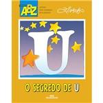 Livro - o Segredo de U - Coleção ABZ