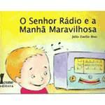 Livro - o Senhor Rádio e a Manhã Maravilhosa