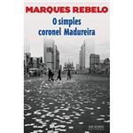 Livro - o Simples Coronel Madureira