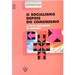Livro - o Socialismo Depois do Comunismo: o Novo Socialismo de Mercado - Coleção Economia e Política