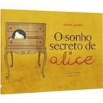 Livro - o Sonho Secreto de Alice - Coleção Sonhos de Ser