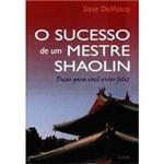 Livro - o Sucesso de um Mestre Shaolin: Dicas para Você Viver Feliz