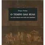 Livro - o Tempo das Ruas na São Paulo de Fins do Império