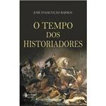Livro - o Tempo dos Historiadores