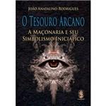 Livro - o Tesouro Arcano: a Maçonaria e Seu Simbolismo Iniciático