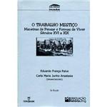 Livro - o Trabalho Mestiço: Maneiras de Pensar e Formas de Viver - Séculos XVI a XIX