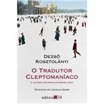 Livro - o Tradutor Cleptomaníaco e Outras Histórias de Kornél Esti