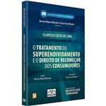 Livro - o Tratamento do Superendividamento e o Direito de Recomeçar dos Consumidores