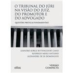 Livro - o Tribunal do Júri na Visão do Juiz, do Promotor e do Advogado: Questões Práticas Fundamentais