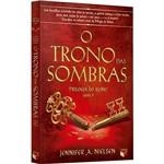 Livro - o Trono das Sombras - Trilogia do Reino - Vol. 3