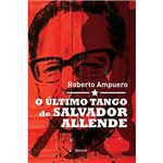 Livro - o Último Tango de Salvador Allende