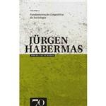 Livro - Obras Escolhidas de Jurgen Habermas - Fundamentação Linguística da Sociologia - Vol. 1