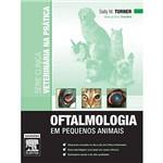 Livro - Oftalmologia em Pequenos Animais - Série Clínica Veterinária na Prática