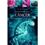 Livro Óleos Essenciais e Câncer - Dra. Anne-marie Giraud