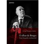 Livro - Olhar de Borges - uma Biografia Sentimental, o