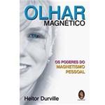 Livro - Olhar Magnético: os Poderes do Magnetismo Pessoal