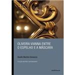 Livro - Oliveira Vianna Entre o Espelho e a Máscara
