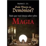 Livro - Onde Vivem os Demônios? - Tudo que Você Deseja Saber Sobre Magia