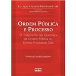 Livro - Ordem Pública e Processo - o Tratamento das Questões de Ordem Pública no Direito Processual Civil
