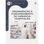 Livro - Organização e Funcionamento de Farmácia Hospitalar - Série Eixos