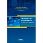 Livro - Organizações Inovadoras do Setor Financeiro - Teoria e Casos de Sucesso