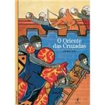 Livro - Oriente das Cruzadas, o