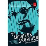 Livro - os Arquivos Snowden: a História Secreta do Homem Mais Procurado no Mundo