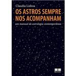 Livro - os Astros Sempre Nos Acompanham: um Manual de Astrologia Contemporânea