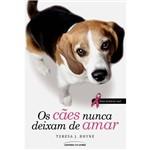 Livro - os Cães Nunca Deixam de Amar