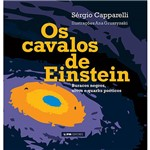 Livro - os Cavalos de Einsten: Buracos Negros, Uivos e Quarks Poéticos