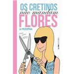 Livro - os Cretinos não Mandam Flores