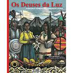Livro - os Deuses da Luz: Contos e Lendas da América Latina