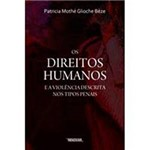 Livro - os Direitos Humanos e Violência Descrita Nos Tipos Penais